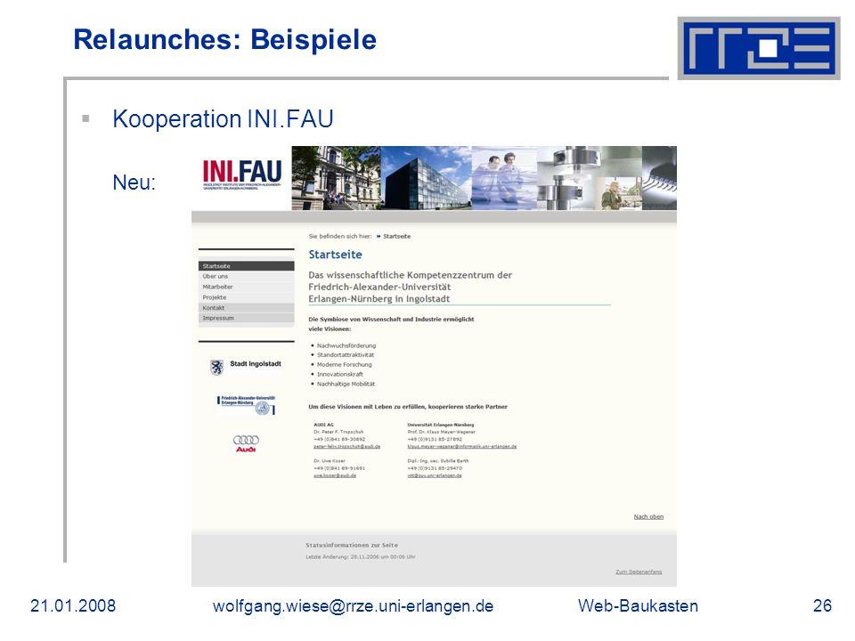 Web-Baukasten21.01.2008wolfgang.wiese@rrze.uni-erlangen.de26 Kooperation INI.FAU Neu: Relaunches: Beispiele