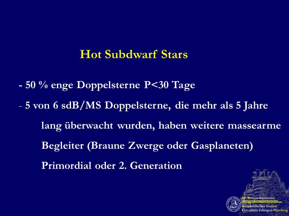 Hot Subdwarf Stars - 50 % enge Doppelsterne P<30 Tage - 5 von 6 sdB/MS Doppelsterne, die mehr als 5 Jahre lang überwacht wurden, haben weitere massear