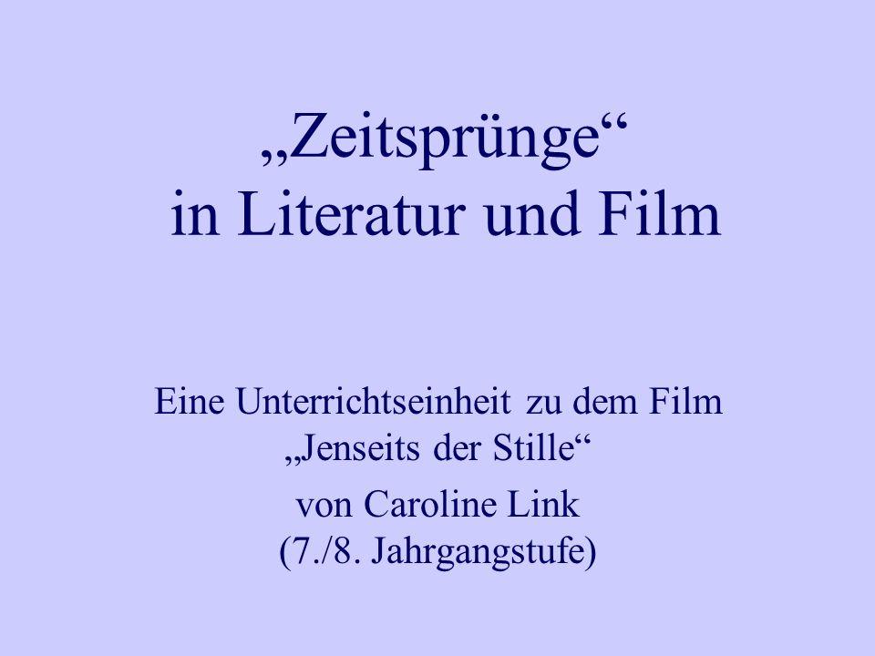 Zeitsprünge in Literatur und Film Eine Unterrichtseinheit zu dem Film Jenseits der Stille von Caroline Link (7./8.