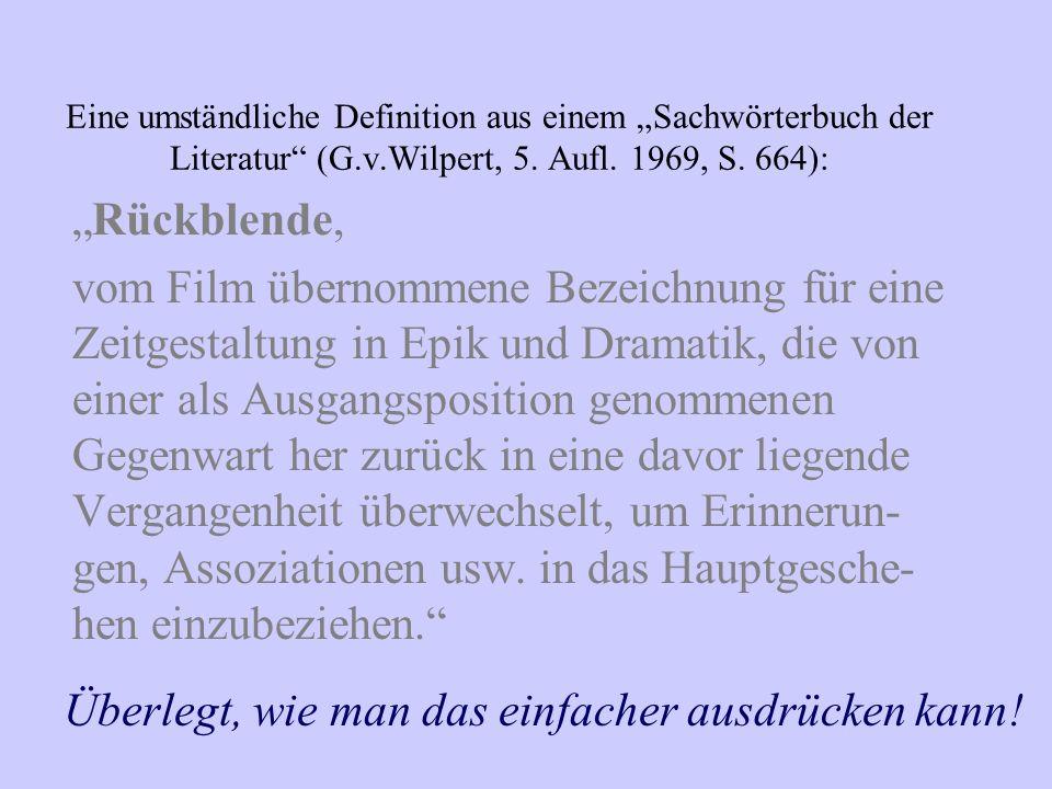 Eine umständliche Definition aus einem Sachwörterbuch der Literatur (G.v.Wilpert, 5.