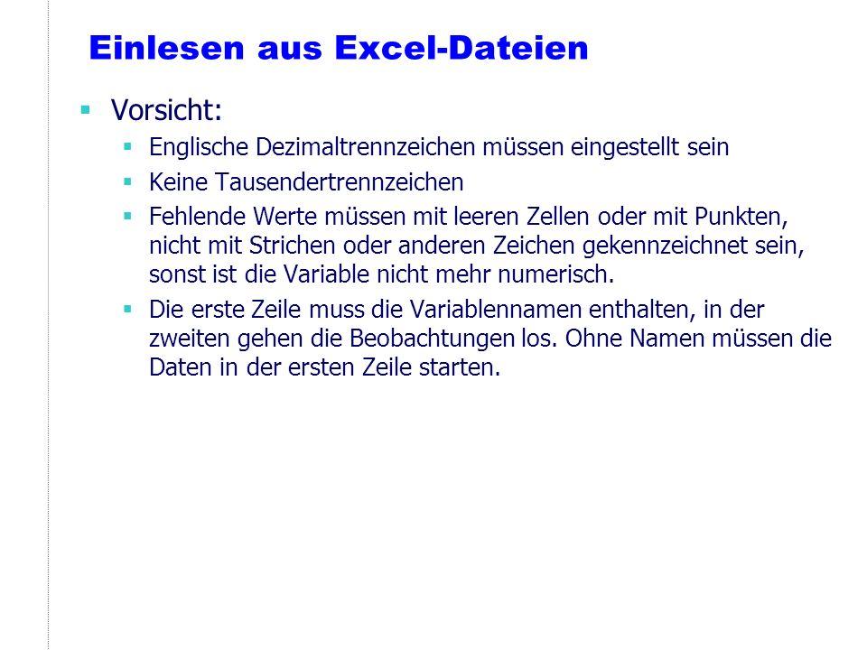 Einlesen aus Excel-Dateien Vorsicht: Englische Dezimaltrennzeichen müssen eingestellt sein Keine Tausendertrennzeichen Fehlende Werte müssen mit leere