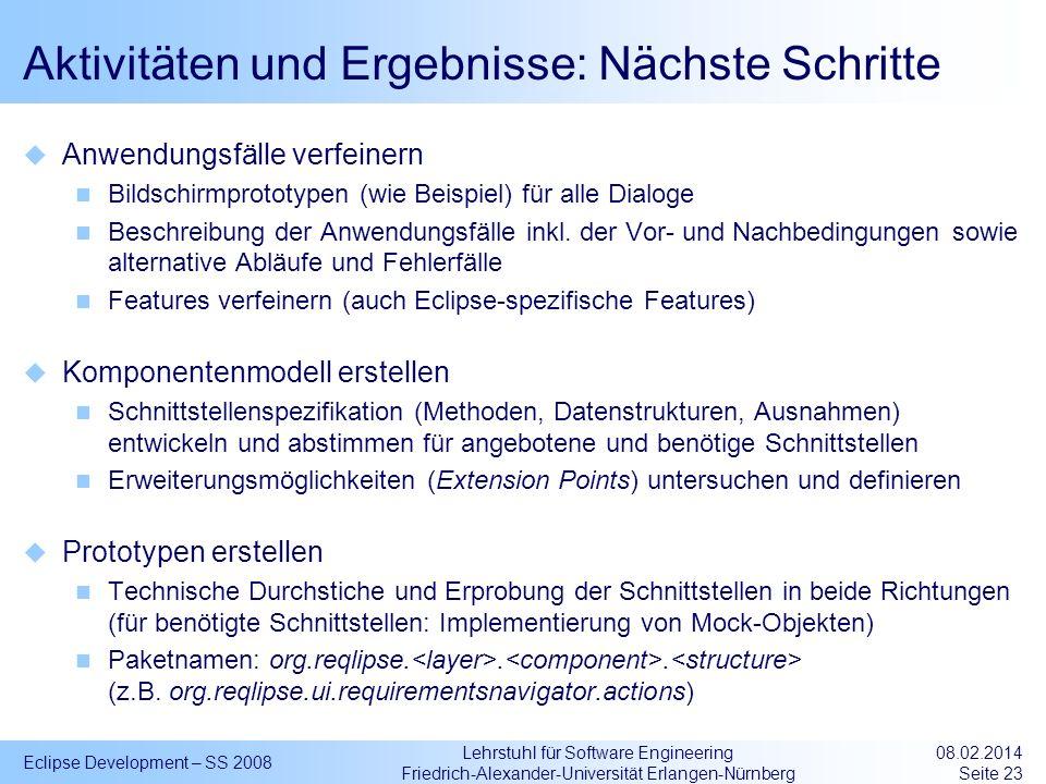 Lehrstuhl für Software Engineering Friedrich-Alexander-Universität Erlangen-Nürnberg Aktivitäten und Ergebnisse: Nächste Schritte Anwendungsfälle verf