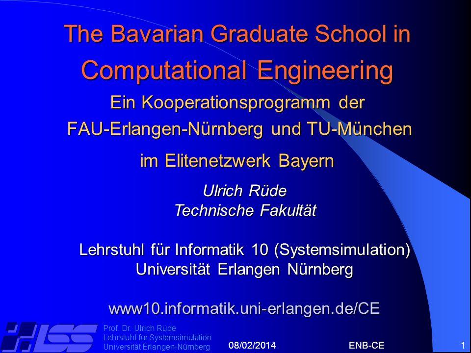 08/02/2014ENB-CE1 Prof. Dr. Ulrich Rüde Lehrstuhl für Systemsimulation Universität Erlangen-Nürnberg The Bavarian Graduate School in Computational Eng