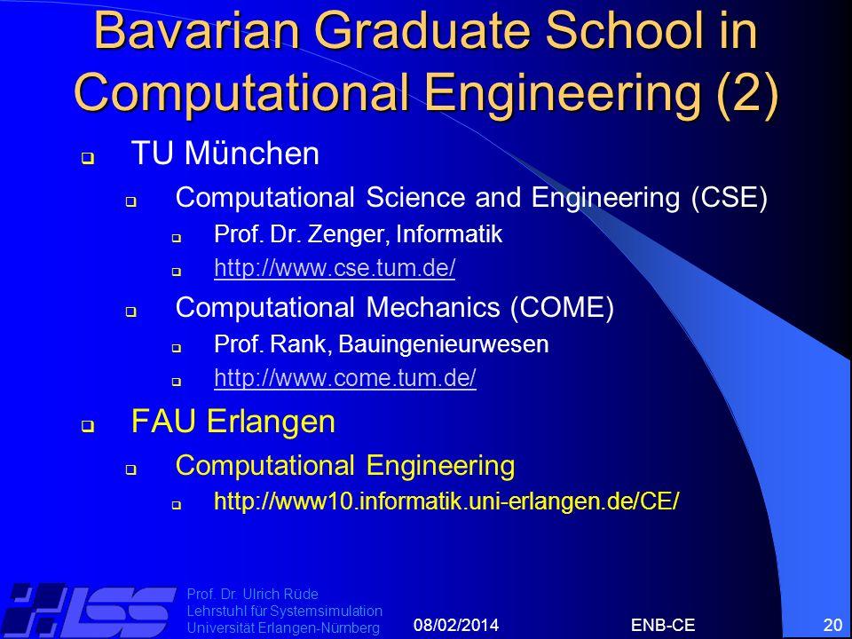 08/02/2014ENB-CE20 Prof. Dr. Ulrich Rüde Lehrstuhl für Systemsimulation Universität Erlangen-Nürnberg Bavarian Graduate School in Computational Engine