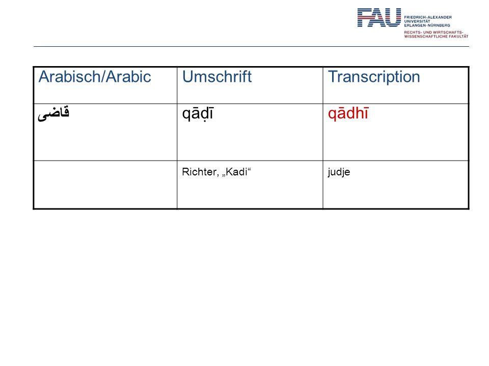 Arabisch/ArabicUmschriftTranscription قاضى qāīqādhī Richter, Kadi judje