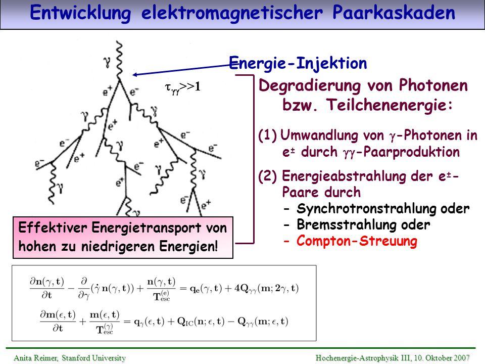 >>1 Energie-Injektion Entwicklung elektromagnetischer Paarkaskaden Effektiver Energietransport von hohen zu niedrigeren Energien! Degradierung von Pho