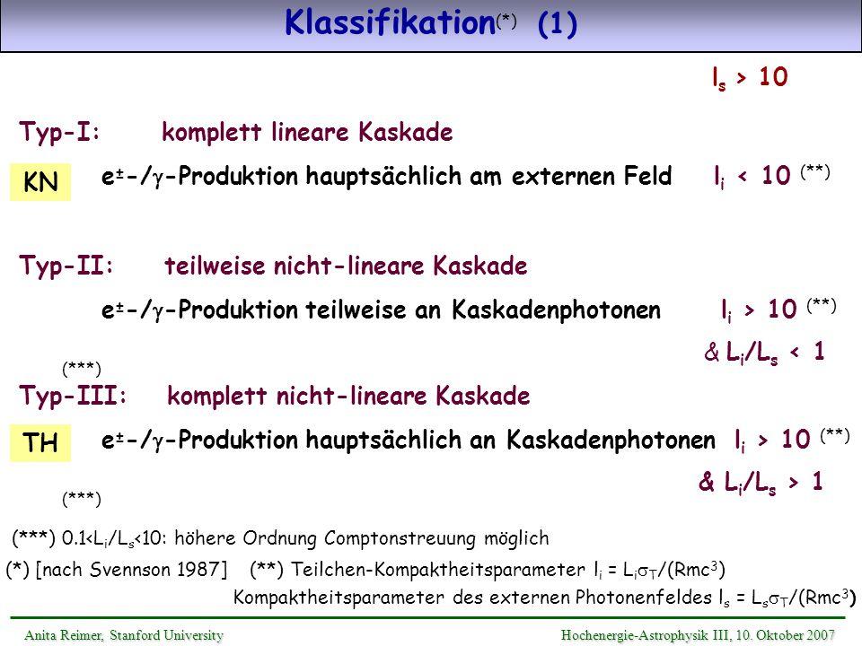 Klassifikation (*) (1) Anita Reimer, Stanford UniversityHochenergie-Astrophysik III, 10. Oktober 2007 Anita Reimer, Stanford University Hochenergie-As