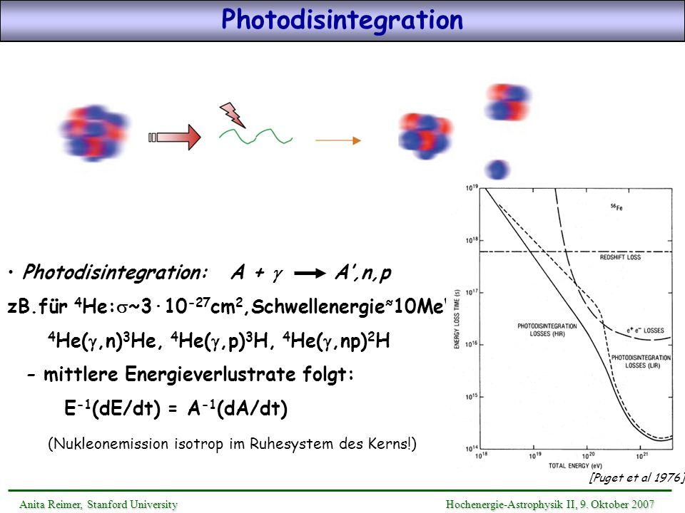Photodisintegration Anita Reimer, Stanford UniversityHochenergie-Astrophysik II, 9. Oktober 2007 Anita Reimer, Stanford University Hochenergie-Astroph
