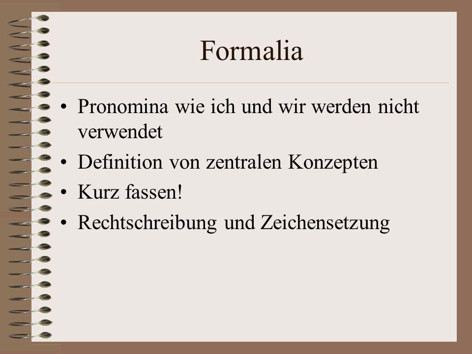 Formalia Pronomina wie ich und wir werden nicht verwendet Definition von zentralen Konzepten Kurz fassen! Rechtschreibung und Zeichensetzung