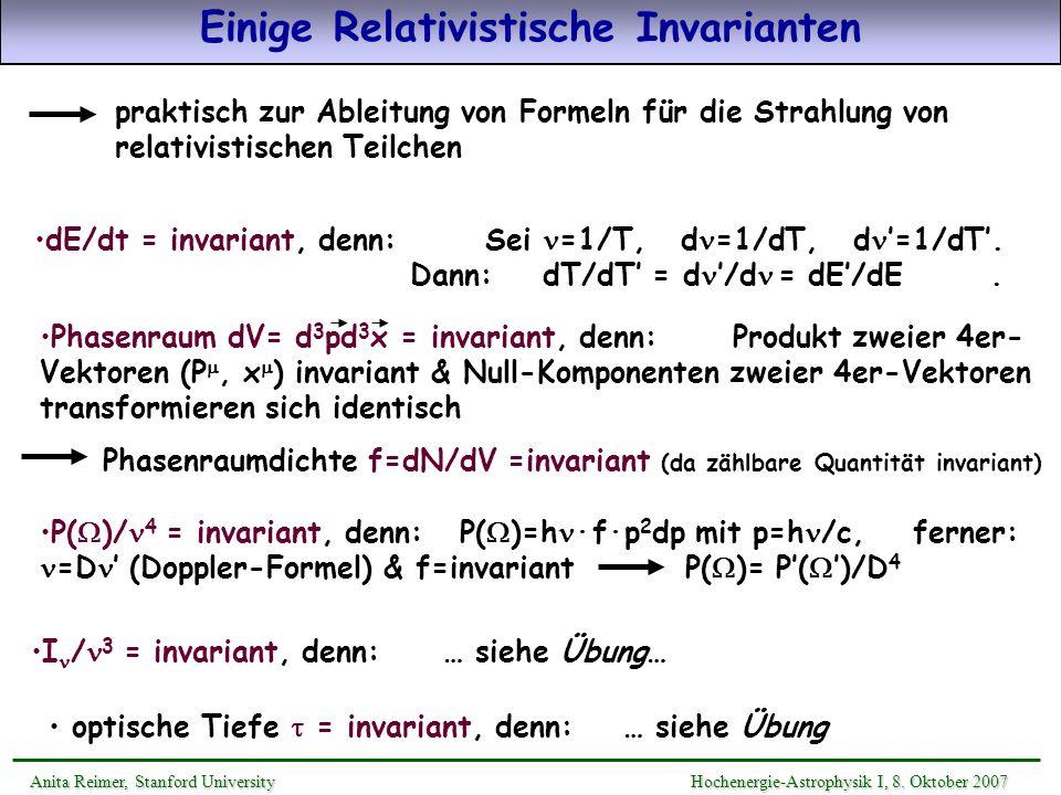 Einige Relativistische Invarianten Anita Reimer, Stanford UniversityHochenergie-Astrophysik I, 8. Oktober 2007 Anita Reimer, Stanford University Hoche