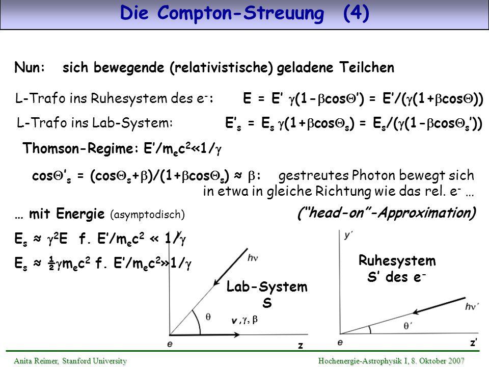 Nun: sich bewegende (relativistische) geladene Teilchen Die Compton-Streuung (4) L-Trafo ins Ruhesystem des e - : E = E (1- cos ) = E/( (1+ cos )) L-T
