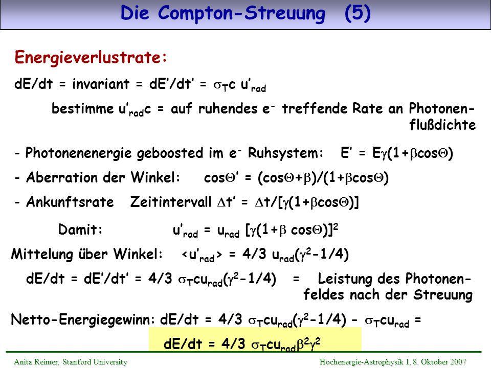 Energieverlustrate: dE/dt = invariant = dE/dt = T c u rad bestimme u rad c = auf ruhendes e - treffende Rate an Photonen- flußdichte Die Compton-Streu