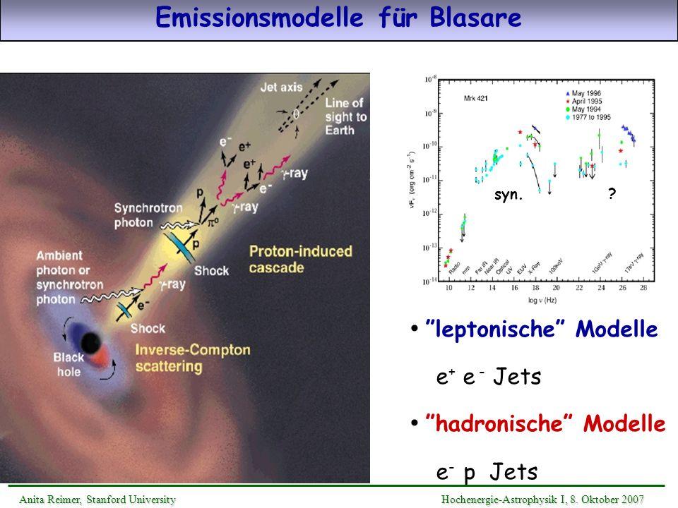 leptonische Modelle e + e - Jets hadronische Modelle e - p Jets Emissionsmodelle für Blasare syn.? Anita Reimer, Stanford UniversityHochenergie-Astrop