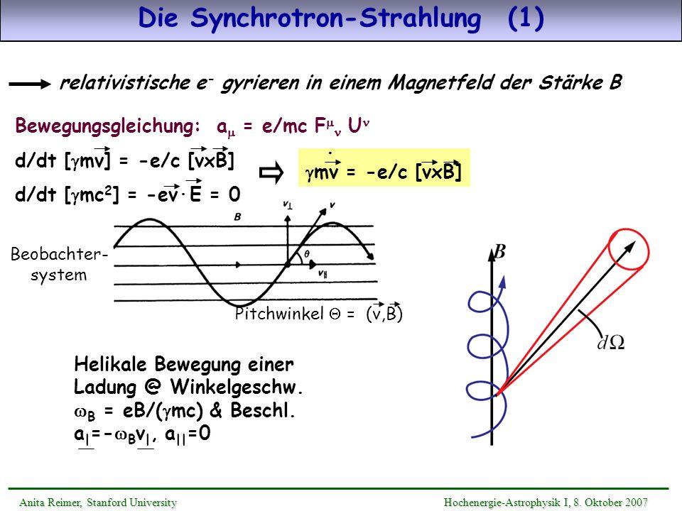 Die Synchrotron-Strahlung (1) relativistische e - gyrieren in einem Magnetfeld der Stärke B Bewegungsgleichung: a = e/mc F U d/dt [ mv] = -e/c [vxB] d