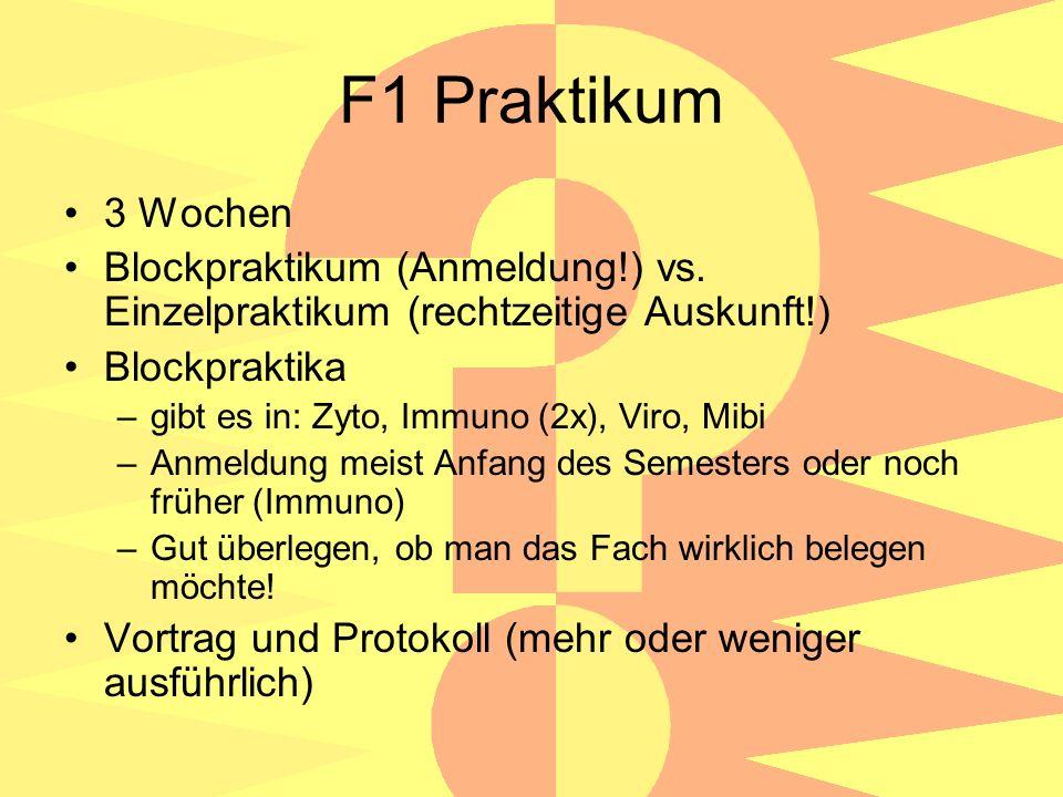 F1 Praktikum 3 Wochen Blockpraktikum (Anmeldung!) vs.