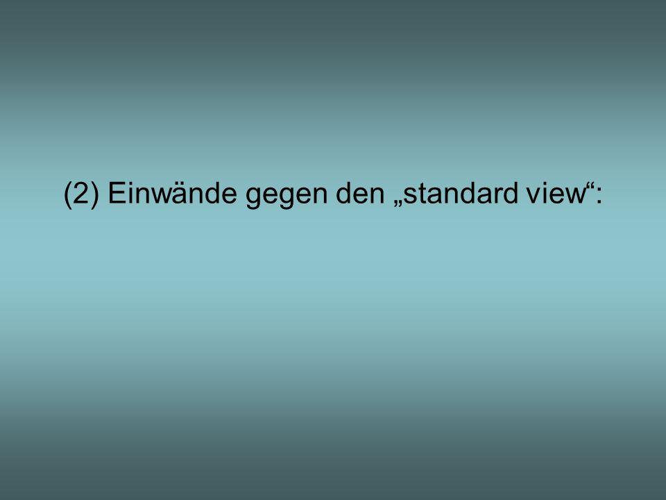 (2) Einwände gegen den standard view: