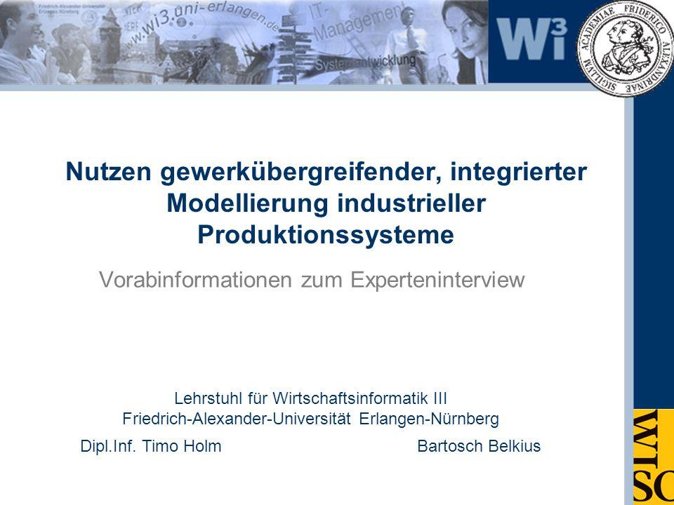 Vorabinformationen zum Experteninterview Lehrstuhl für Wirtschaftsinformatik III Friedrich-Alexander-Universität Erlangen-Nürnberg Dipl.Inf. Timo Holm