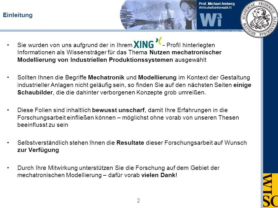 Friedrich-Alexander-Universität Erlangen-Nürnberg Prof. Michael Amberg Wirtschaftsinformatik III Einleitung Sie wurden von uns aufgrund der in Ihrem X