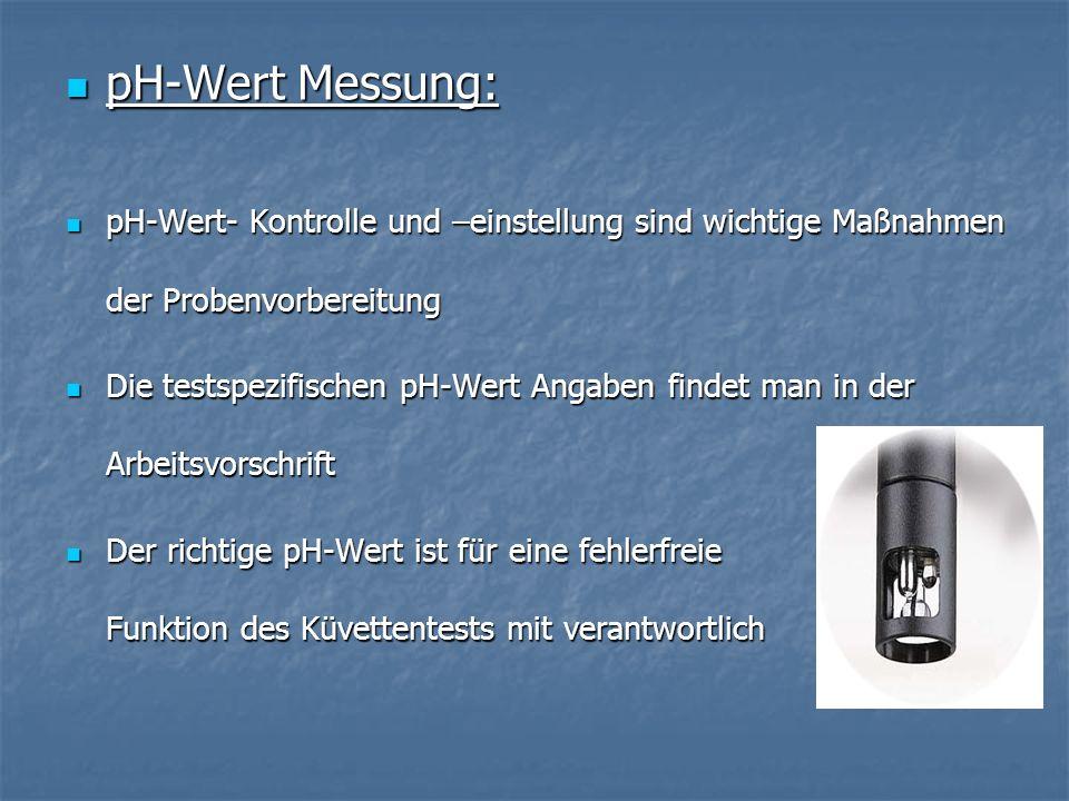 pH-Wert Messung: pH-Wert Messung: pH-Wert- Kontrolle und –einstellung sind wichtige Maßnahmen der Probenvorbereitung pH-Wert- Kontrolle und –einstellu