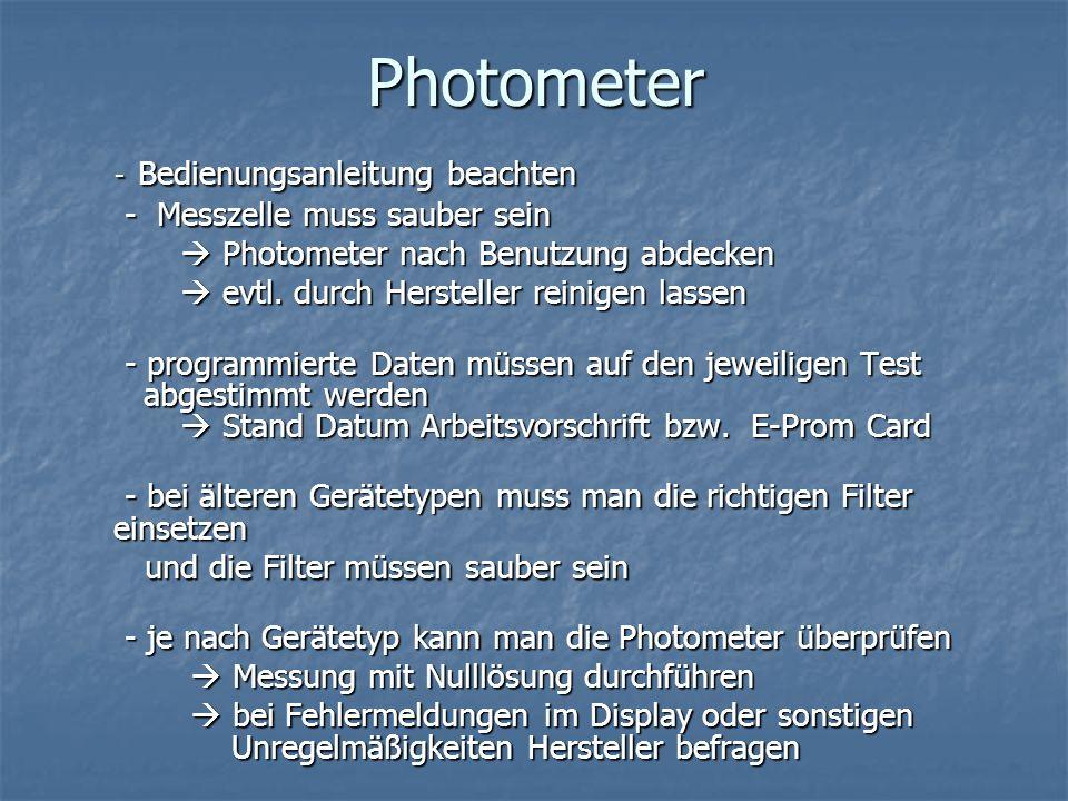 Photometer - Bedienungsanleitung beachten - Bedienungsanleitung beachten - Messzelle muss sauber sein - Messzelle muss sauber sein Photometer nach Ben