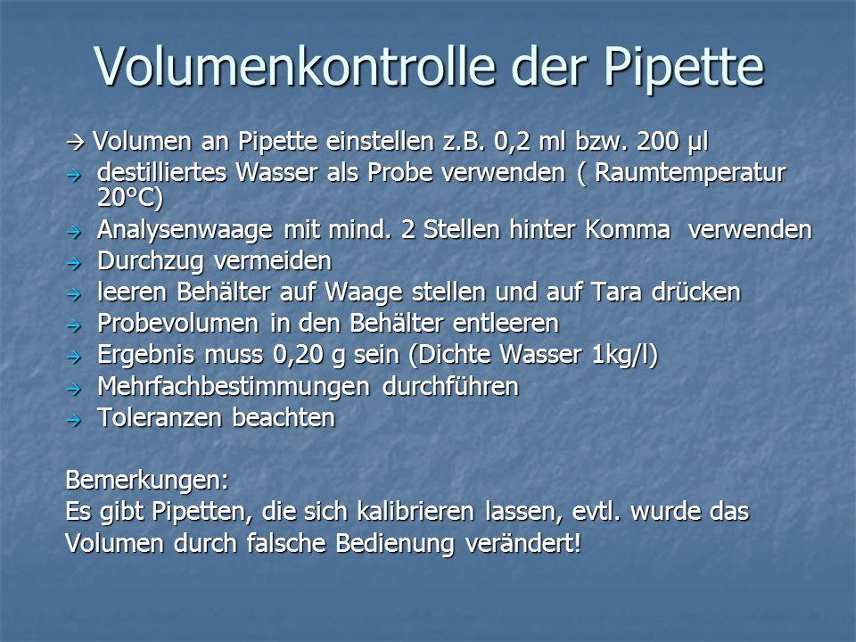 Volumenkontrolle der Pipette Volumen an Pipette einstellen z.B. 0,2 ml bzw. 200 µl Volumen an Pipette einstellen z.B. 0,2 ml bzw. 200 µl destilliertes