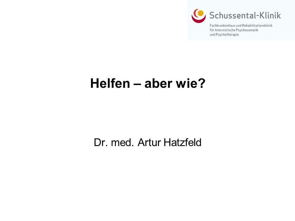 Helfen – aber wie? Dr. med. Artur Hatzfeld