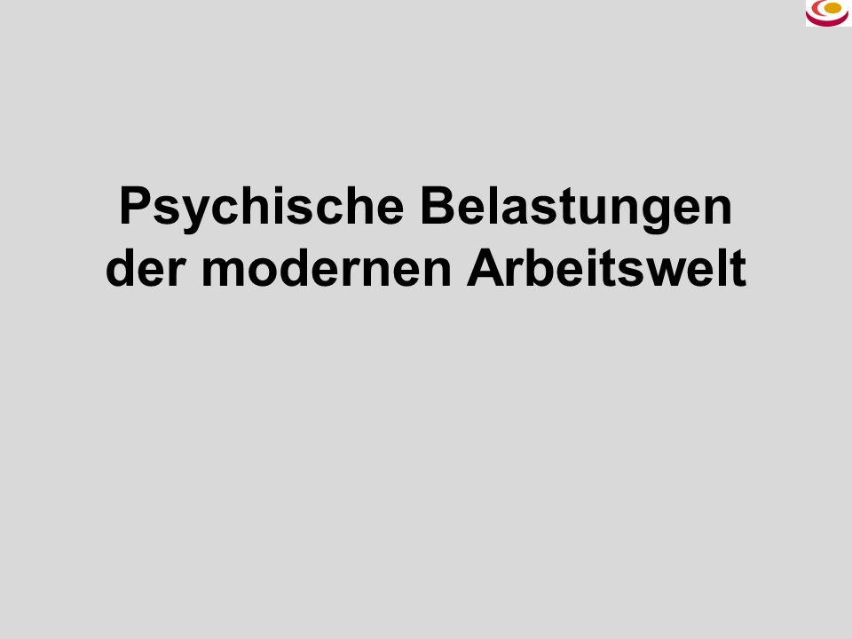 Psychische Belastungen der modernen Arbeitswelt