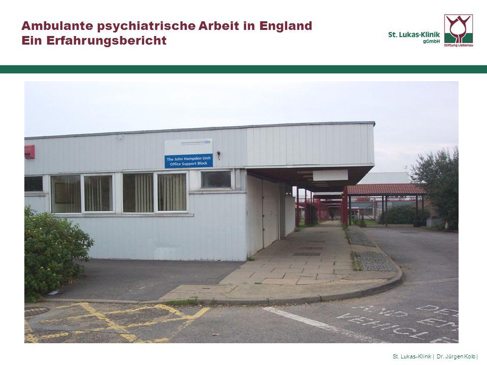 St. Lukas-Klinik | Dr. Jürgen Kolb | Ambulante psychiatrische Arbeit in England Ein Erfahrungsbericht