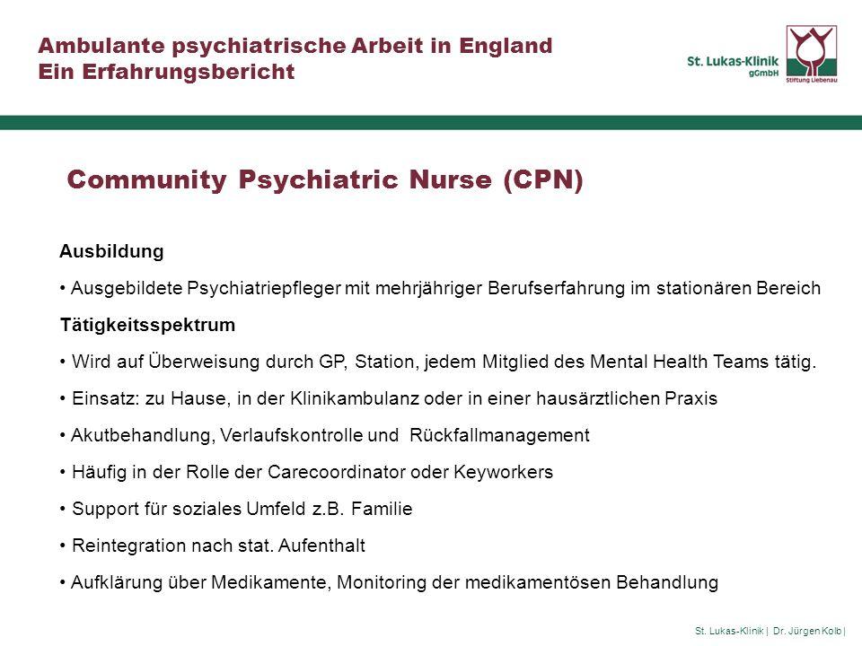 St. Lukas-Klinik | Dr. Jürgen Kolb | Ambulante psychiatrische Arbeit in England Ein Erfahrungsbericht Community Psychiatric Nurse (CPN) Ausbildung Aus