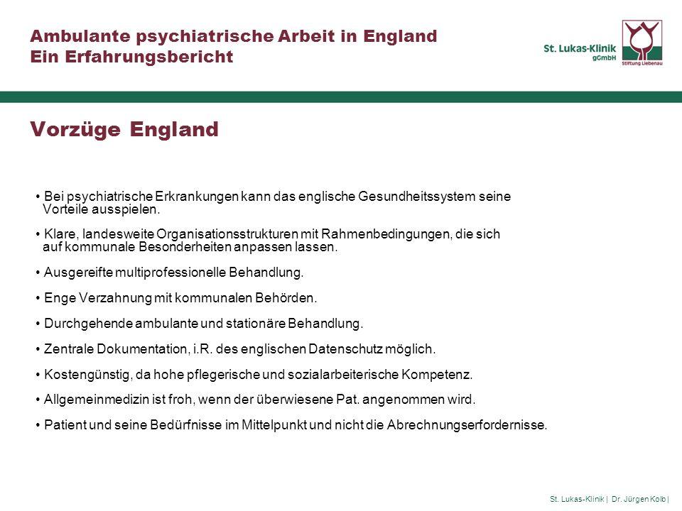 St. Lukas-Klinik | Dr. Jürgen Kolb | Ambulante psychiatrische Arbeit in England Ein Erfahrungsbericht Vorzüge England Bei psychiatrische Erkrankungen