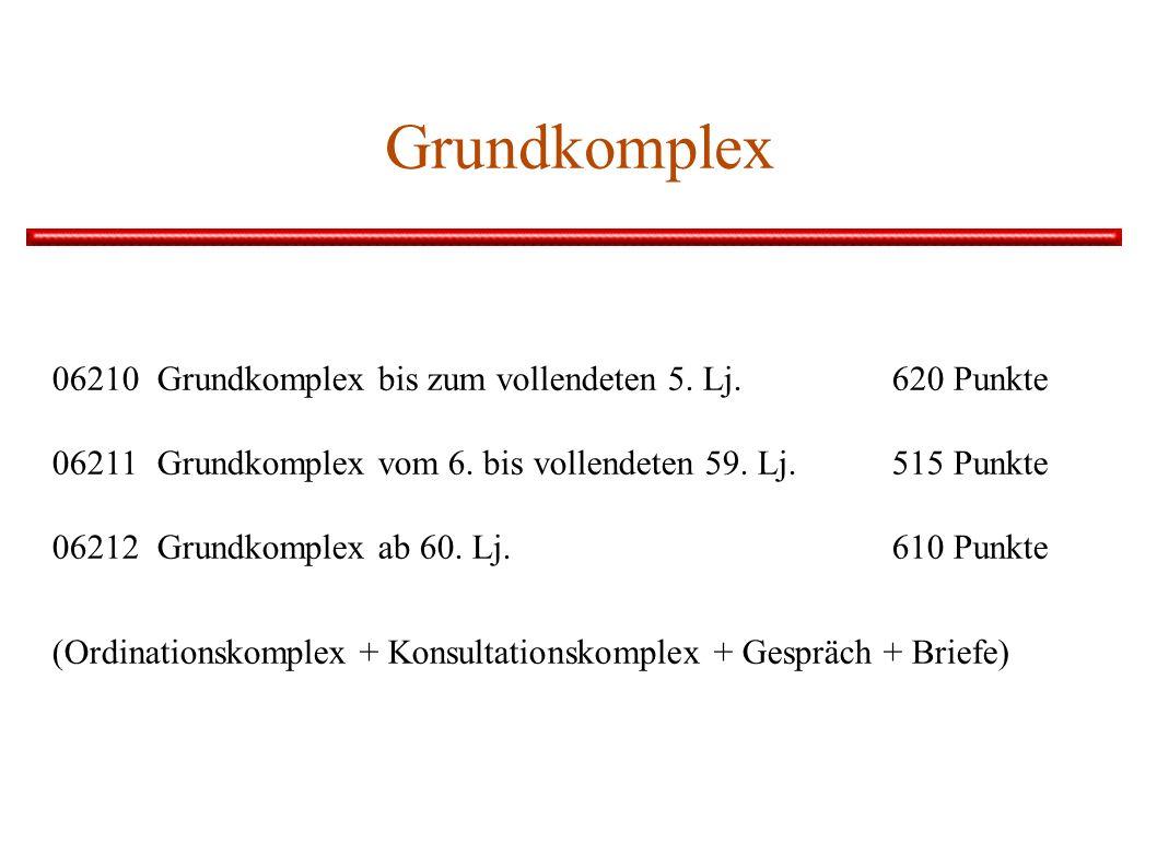 Grundkomplex 06210Grundkomplex bis zum vollendeten 5. Lj.620 Punkte 06211Grundkomplex vom 6. bis vollendeten 59. Lj.515 Punkte 06212Grundkomplex ab 60