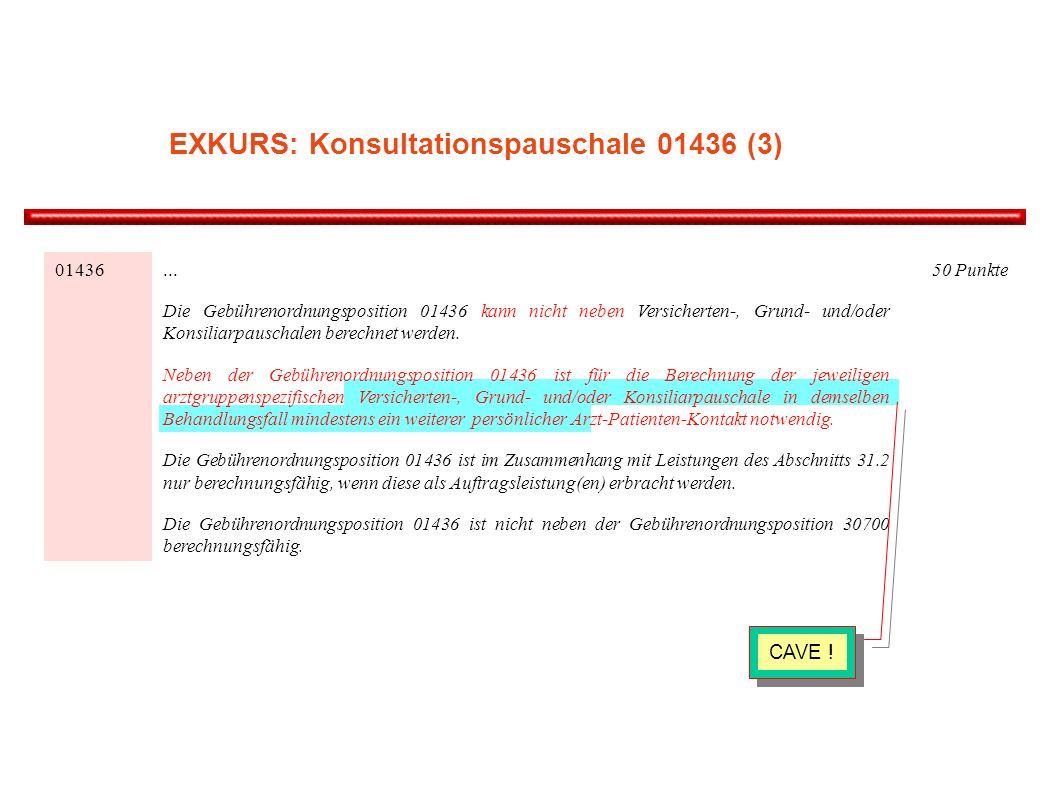 01436... Die Gebührenordnungsposition 01436 kann nicht neben Versicherten-, Grund- und/oder Konsiliarpauschalen berechnet werden. Neben der Gebührenor