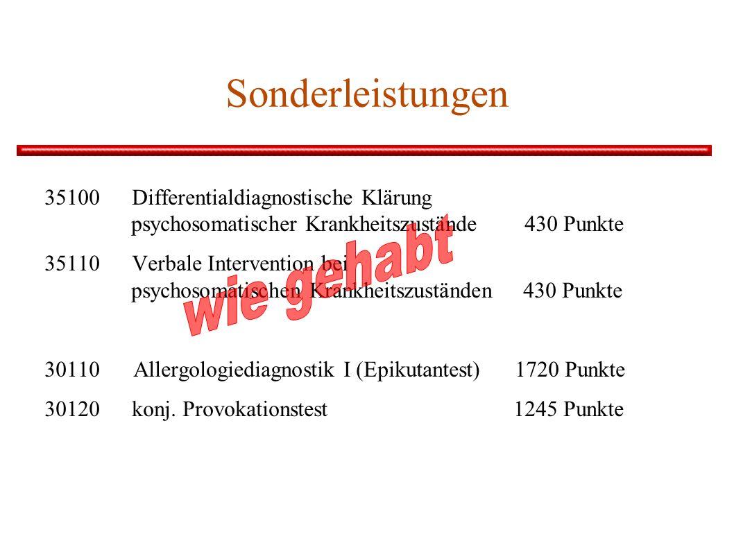 Sonderleistungen 35100 Differentialdiagnostische Klärung psychosomatischer Krankheitszustände 430 Punkte 35110 Verbale Intervention bei psychosomatisc