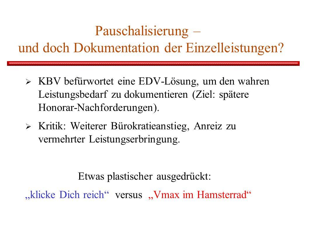 Pauschalisierung – und doch Dokumentation der Einzelleistungen? KBV befürwortet eine EDV-Lösung, um den wahren Leistungsbedarf zu dokumentieren (Ziel: