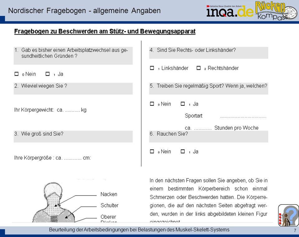 Beurteilung der Arbeitsbedingungen bei Belastungen des Muskel-Skelett-Systems 7 Nordischer Fragebogen - allgemeine Angaben