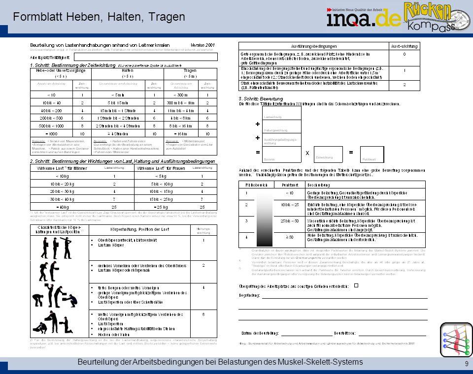 Beurteilung der Arbeitsbedingungen bei Belastungen des Muskel-Skelett-Systems 9 Formblatt Heben, Halten, Tragen