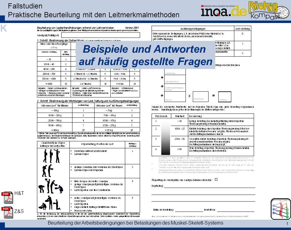 Beurteilung der Arbeitsbedingungen bei Belastungen des Muskel-Skelett-Systems 1 Fallstudien Praktische Beurteilung mit den Leitmerkmalmethoden K H&T Z