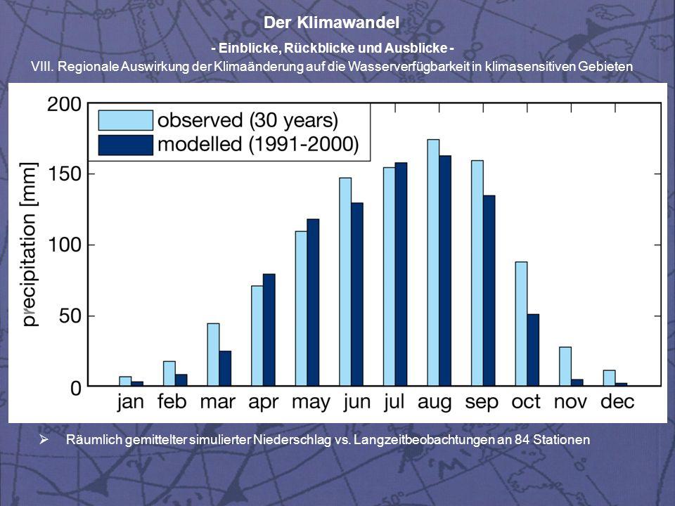 Der Klimawandel - Einblicke, Rückblicke und Ausblicke - VIII. Regionale Auswirkung der Klimaänderung auf die Wasserverfügbarkeit in klimasensitiven Ge