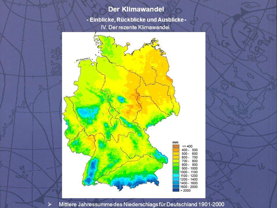 Der Klimawandel - Einblicke, Rückblicke und Ausblicke - IV. Der rezente Klimawandel Mittlere Jahressumme des Niederschlags für Deutschland 1901-2000
