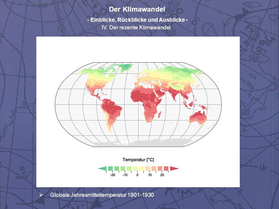 Der Klimawandel - Einblicke, Rückblicke und Ausblicke - IV. Der rezente Klimawandel Globale Jahresmitteltemperatur 1901-1930