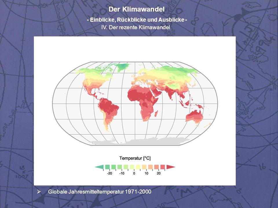 Der Klimawandel - Einblicke, Rückblicke und Ausblicke - IV. Der rezente Klimawandel Globale Jahresmitteltemperatur 1971-2000