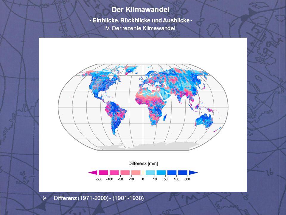 Der Klimawandel - Einblicke, Rückblicke und Ausblicke - IV. Der rezente Klimawandel Differenz (1971-2000) - (1901-1930)