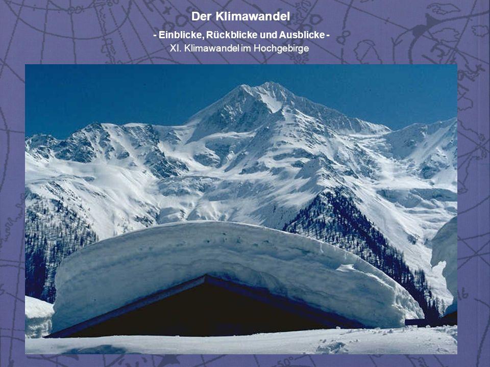 Der Klimawandel - Einblicke, Rückblicke und Ausblicke - XI. Klimawandel im Hochgebirge