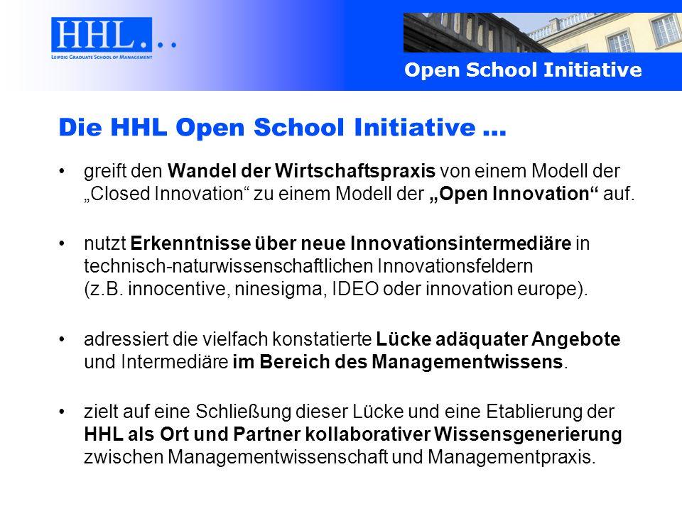 Die HHL Open School Initiative … greift den Wandel der Wirtschaftspraxis von einem Modell der Closed Innovation zu einem Modell der Open Innovation au