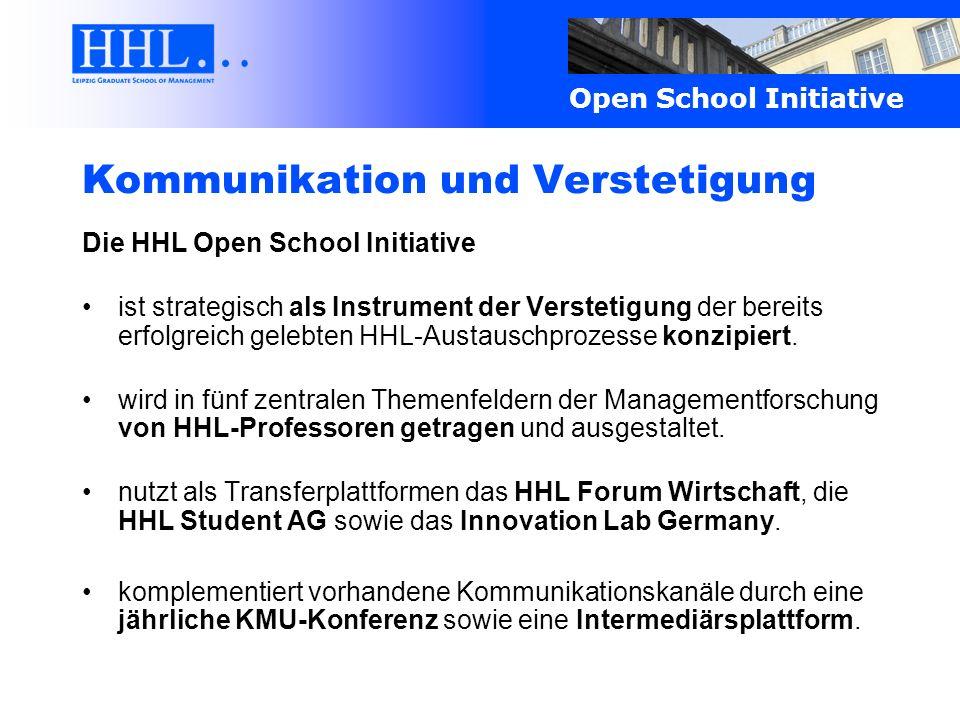 Open School Initiative Kommunikation und Verstetigung Die HHL Open School Initiative ist strategisch als Instrument der Verstetigung der bereits erfol