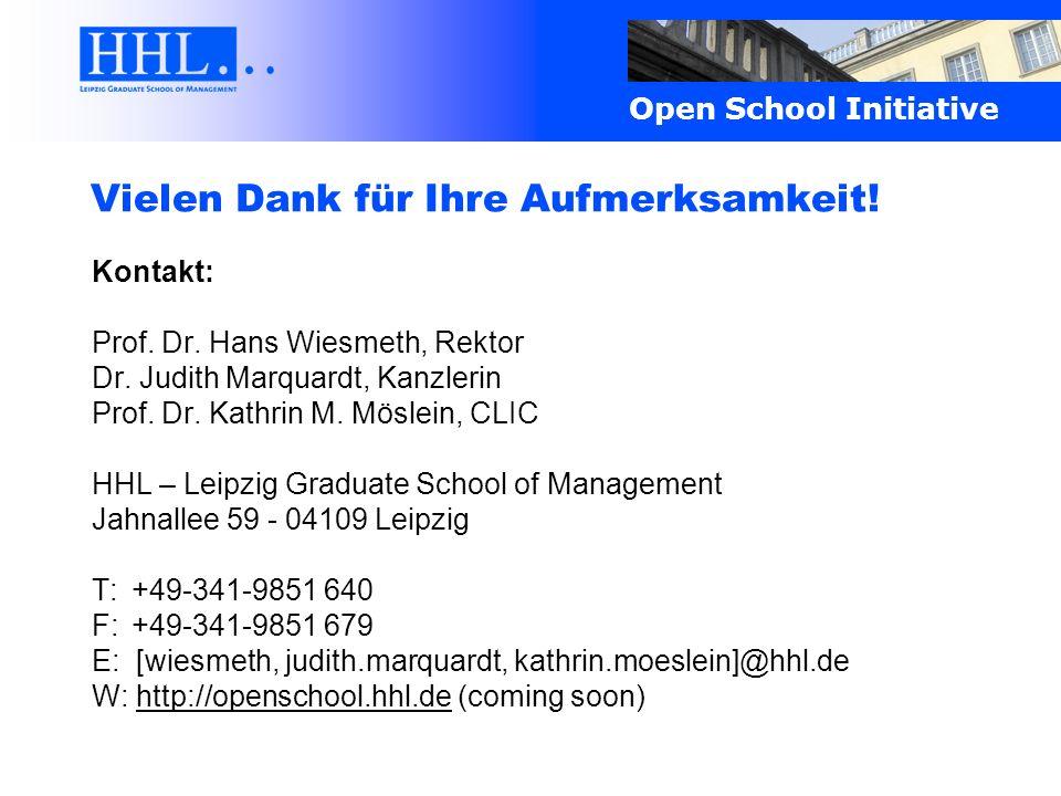 Open School Initiative Vielen Dank für Ihre Aufmerksamkeit! Kontakt: Prof. Dr. Hans Wiesmeth, Rektor Dr. Judith Marquardt, Kanzlerin Prof. Dr. Kathrin