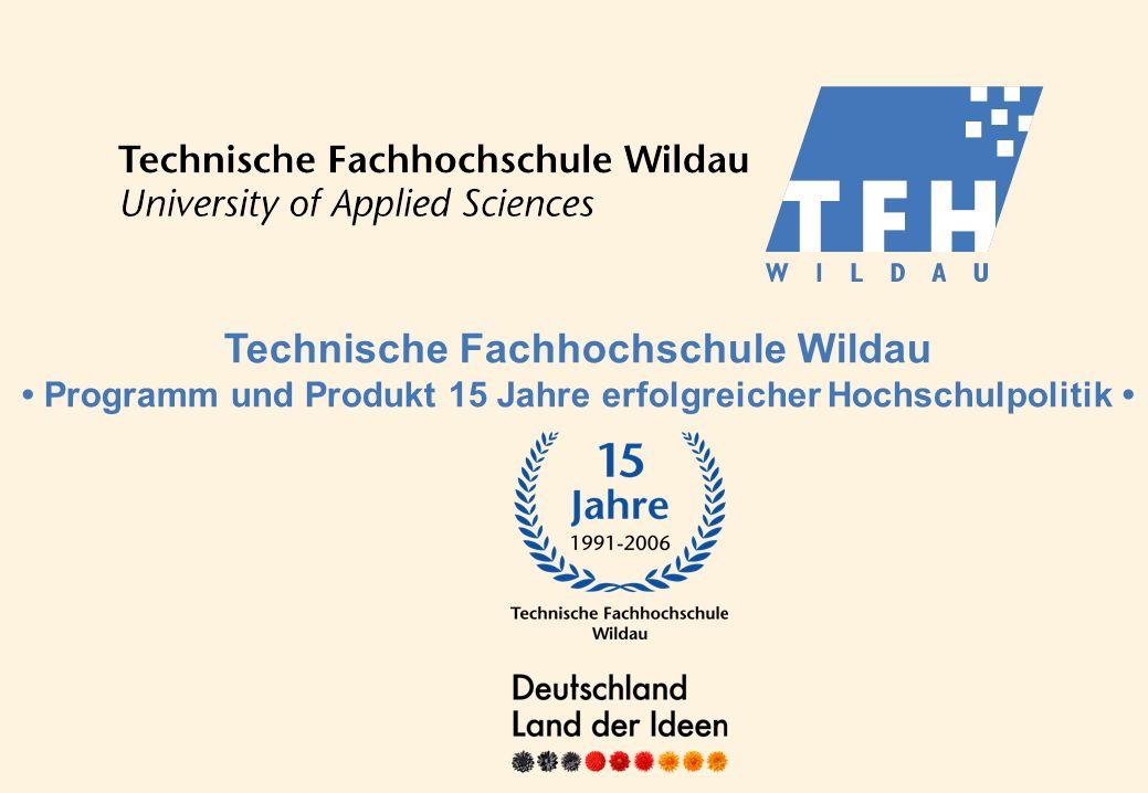 Technische Fachhochschule Wildau Programm und Produkt 15 Jahre erfolgreicher Hochschulpolitik