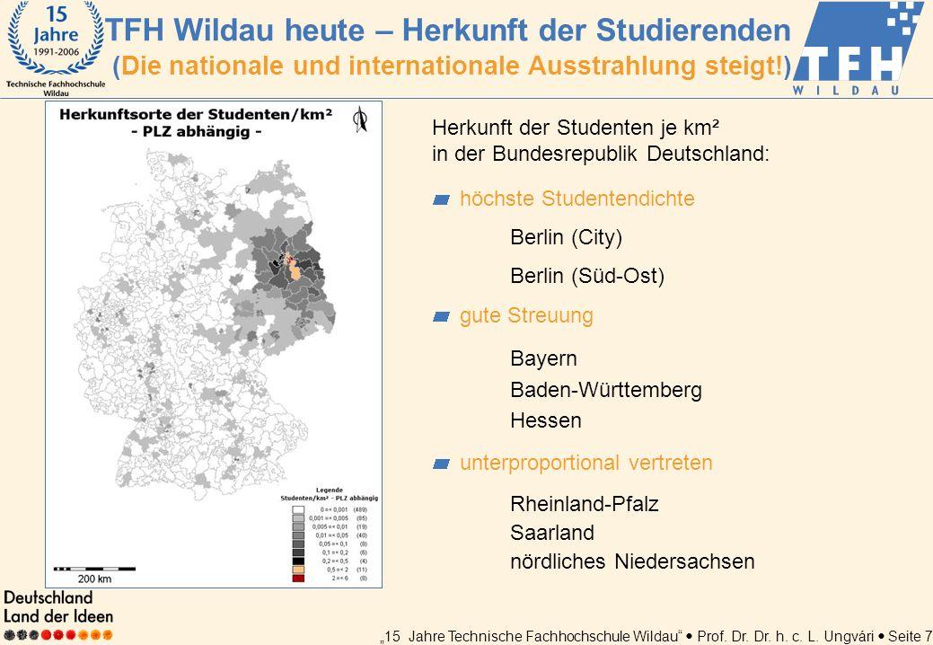 15 Jahre Technische Fachhochschule Wildau Prof. Dr. Dr. h. c. L. Ungvári Seite 7 Herkunft der Studenten je km² in der Bundesrepublik Deutschland: höch