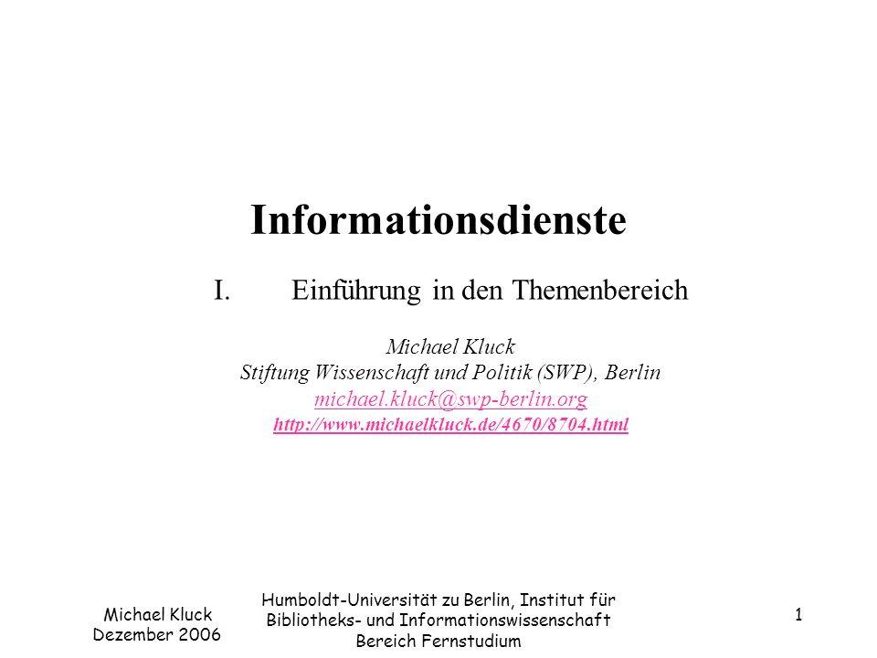 Michael Kluck Dezember 2006 Humboldt-Universität zu Berlin, Institut für Bibliotheks- und Informationswissenschaft Bereich Fernstudium 12 Digitale Bibliothek Definition und Diskussionen –Server der Mailingliste DIGLIB htttp://infoserv.inist.fr/wwsympa.fcgi/info/diglib htttp://infoserv.inist.fr/wwsympa.fcgi/info/diglib Beispiele –ULB D: Die Düsseldorfer Virtuelle Bibliothek: http://www.ub.uni-duesseldorf.de/home/ebib/fachinfo/faecher/soz/dvb (Soziologie) http://www.ub.uni-duesseldorf.de/home/ebib/fachinfo/faecher/soz/dvb –http://www.ub.uni-duesseldorf.de/home/service/das (Alerting-Service)http://www.ub.uni-duesseldorf.de/home/service/das –Friedrich-Ebert-Stiftung http://www.fes.de/library/ask_digbib.html http://www.fes.de/library/ask_digbib.html –Virtuelle Bibliothek Sozialwissenschaften www.vibsoz.de www.vibsoz.de –Virtuelle Allgemeinbibliothek www.virtuelleallgemeinbibliothek.de www.virtuelleallgemeinbibliothek.de – Karlsruher Virtueller Katalog www.ubka.uni-karlsruhe.de/kvk.html http://www.ubka.uni-karlsruhe.de/kvk_regional.html www.ubka.uni-karlsruhe.de/kvk.html http://www.ubka.uni-karlsruhe.de/kvk_regional.html http://www.ubka.uni-karlsruhe.de/hylib/vk_ssg_vo.html http://www.ubka.uni-karlsruhe.de/hylib/vk_ssg_vo.html The WWW Virtual Library http://vlib.org/ http://vlib.org/ –Digitale Bibliothek DigiBib (HBZ) http://metis.hbz-nrw.de/ http://metis.hbz-nrw.de/ –Die Deutsche Internetbibliothek (Berterlsmann-Stiftung) http://www.internetbibliothek.de/index_user.jsp http://www.internetbibliothek.de/index_user.jsp