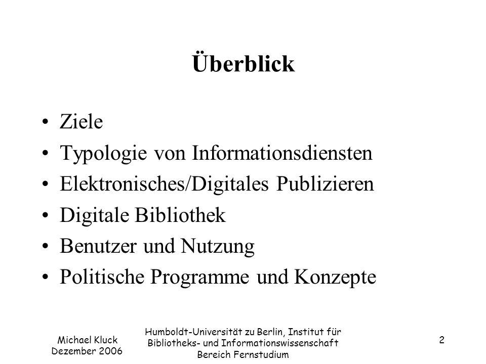Michael Kluck Dezember 2006 Humboldt-Universität zu Berlin, Institut für Bibliotheks- und Informationswissenschaft Bereich Fernstudium 13